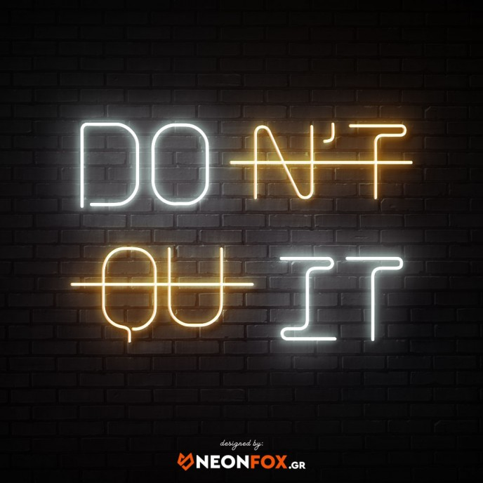 Don't Quit - NEON LED Sign