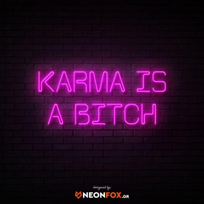 Karma is a bitch 2 - NEON LED Sign